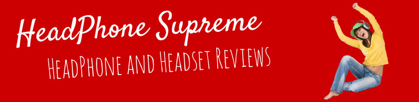 Headphone and Headset reviews – Headphone Supreme